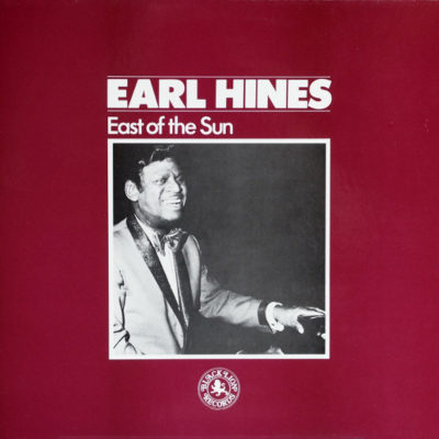 Earl Hines - East of the Sun
