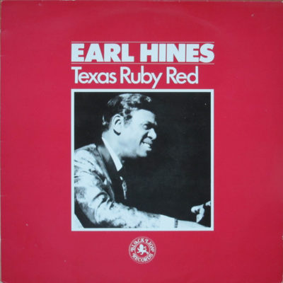 Earl Hines - Texas Ruby Red