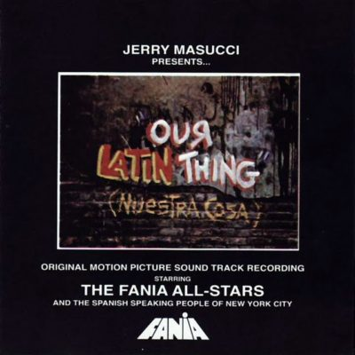 Fania All Stars - Our Latin Thing